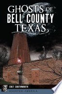 Ghosts of Bell County  Texas