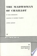 """The Madwoman of Chaillot"" by Jean Giraudoux, Maurice Valency"