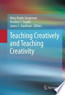 Teaching Creatively and Teaching Creativity Book