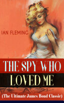 THE SPY WHO LOVED ME (The Ultimate James Bond Classic)