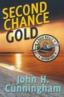 Second Chance Gold (Buck Reilly Adventure Series Book 4)
