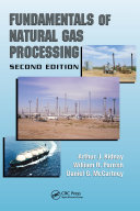 Fundamentals of Natural Gas Processing, Second Edition