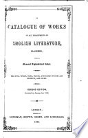 A Catalogue Of Works In All Departments Of English Literature Classified With A General Alphabetical Index The Full Titles Sizes Prices And Dates Of The Last Editions Are Given Second Edition Corrected To January 1st 1848