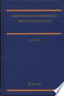 """International Handbook of Educational Policy"" by Nina Bascia, Alister Cumming, Amanda Datnow, Kenneth Leithwood, David Livingstone"