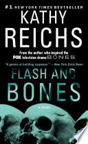 Flash and Bones  : A Novel