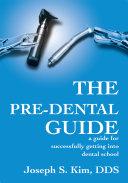 The Pre-Dental Guide
