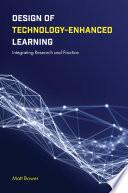 Design of Technology Enhanced Learning