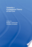 Towards a Competence Theory of the Firm