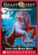 Pdf Beast Quest #22: Amulet of Avantia: Luna the Moon Wolf