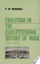 Evolution of the Constitutional History of India, 1773-1947