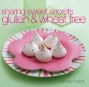 Sharing Sweet Secrets Gluten and WheatFree