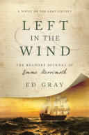 Pdf Left in the Wind: A Novel of the Lost Colony: The Roanoke Journal of Emme Merrimoth