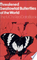 Threatened Swallowtail Butterflies Of The World Book PDF