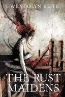 Pdf The Rust Maidens