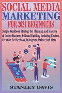 Social Media Marketing for 2021 Beginners