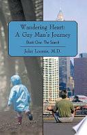 Wandering Heart  A Gay Man   s Journey Book PDF