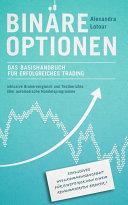 Binäre Optionen: Das Basishandbuch für erfolgreiches Trading: inkl. ...