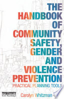 The Handbook of Community Safety Gender and Violence Prevention