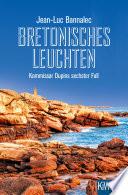 Bretonisches Leuchten  : Kommissar Dupins sechster Fall