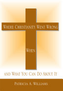 Where Christianity Went Wrong, When Pdf/ePub eBook