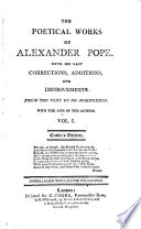 The poetical works of Alexander Pope  With his last corrections  additions  and improvements  From the text of dr  Warburton  With the life of the author  by T  Cibber