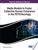 Media Models To Foster Collective Human Coherence In The Psychecology