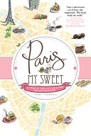 Paris, My Sweet: A Year in the City of Light (and Dark ...