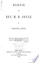 Memoir of Rev  H  B  Soule Book