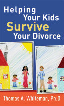 Helping Your Kids Survive Your Divorce
