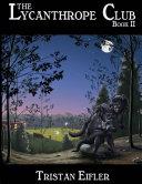 The Lycanthrope Club  Book II