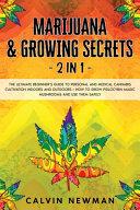 Marijuana and Growing Secrets   2 in 1 Book