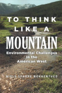 To think like a mountain: environmental challenges in the American West