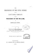 The Procedure of the Civil Courts of the East India Company in the Presidency of Fort William  in regular suits Book