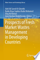 Prospects Of Fresh Market Wastes Management In Developing Countries Book PDF