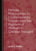 Pdf Female Philosophers in Contemporary Taiwan and the Problem of Women in Chinese Thought Telecharger