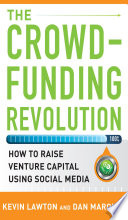 The Crowdfunding Revolution  How to Raise Venture Capital Using Social Media