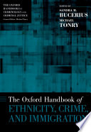 The Oxford Handbook Of Ethnicity Crime And Immigration