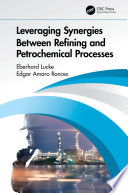 Leveraging Synergies Between Refining and Petrochemical Processes Book PDF