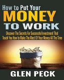 How to Put Your Money to Work Book