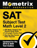 SAT Subject Test Math Level 2   SAT Math 2 Subject Test Secrets Study Guide  Full Length Practice Test  Step By Step Review Video Tutorials   updated