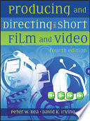 Producing and Directing the Short Film and Video Book