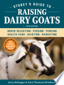 Storey s Guide to Raising Dairy Goats  5th Edition