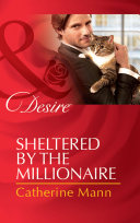 Sheltered By The Millionaire (Mills & Boon Desire) (Texas Cattleman's Club: After the Storm, Book 3) Pdf/ePub eBook