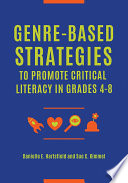 Genre Based Strategies to Promote Critical Literacy in Grades 4   8