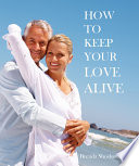 How to Keep Your Love Alive (Relationship Series)