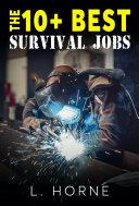 The 10+ Best Survival Jobs