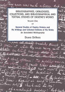 General Studies Of Charles Dickens And His Writings And Collected Editions Of His Works Bibliographies Catalogues Collections And Bibliographical And Textual Studies Of Dickens S Works