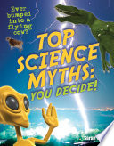 Top Science Myths  You Decide
