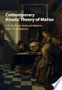 Contemporary Kinetic Theory of Matter