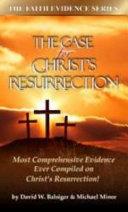 The Case for Christ s Resurrection